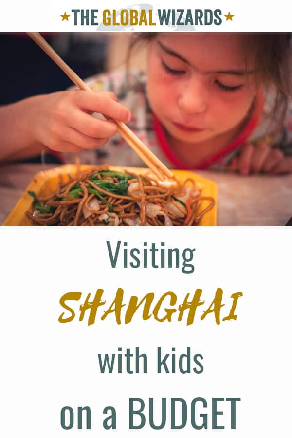 Shanghai with kids on a budget visit China