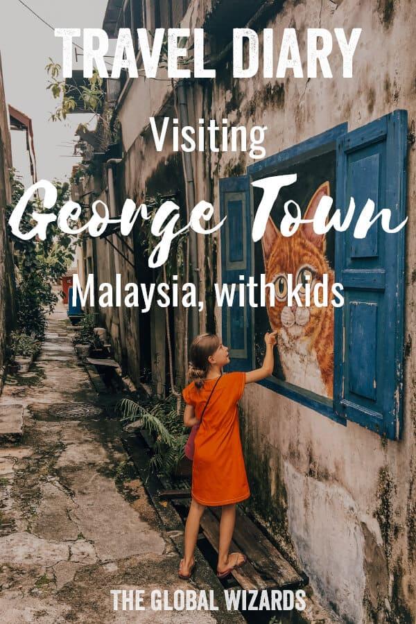 Pinterest Travel Diary George Town Penang Kids Malaysia