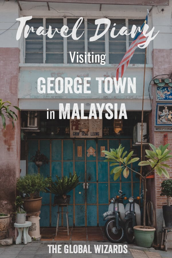 Pinterest George Town Penang Malaysia Travel Diary
