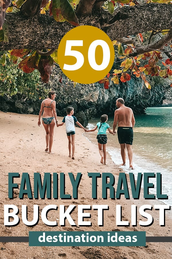 Our 50 best family travel bucket list destinations with kids