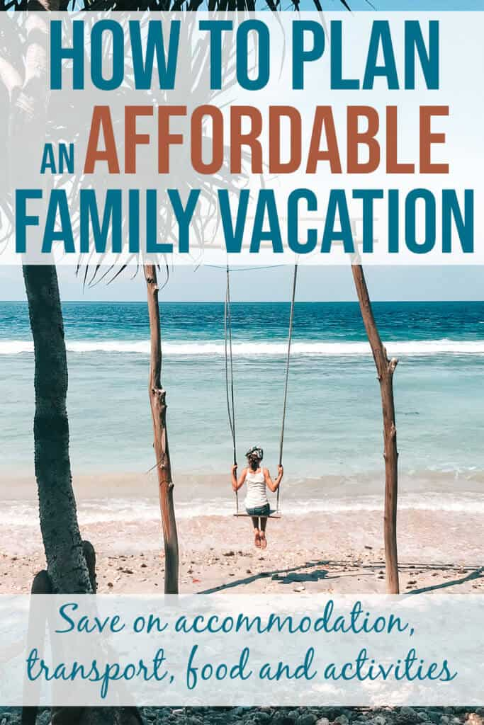 Find out how to plan affordable family vacations