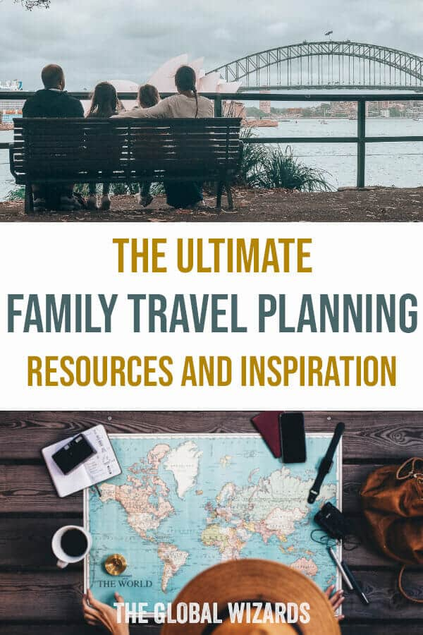 Ultimate Family Travel Planning Resources Inspiration